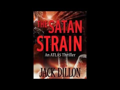 "#Bookvideo for the #novel ""The Satan Strain"" by Jack Dillon."