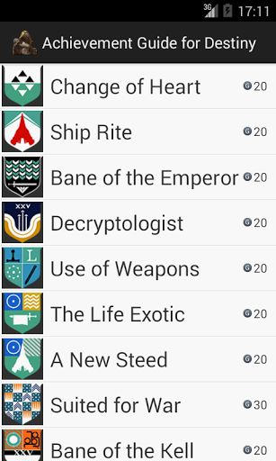 If you are an achievement hunter, this is your guide!!!This app contains information about every single achievement in the video game Destiny (for PS3, PS4, Xbox 360 and Xbox One).This app will update once the game launches. For now what does it do?- It provides easy and quick access to every achievement in the game.- Contains a description of all the achievements for the game Destiny.- Easy to navigate, swiping from one achievement to the next.Try it once and you'll love i...