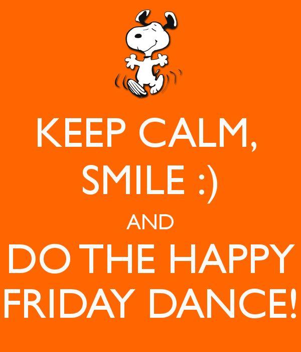 I M So Happy Its Friday: Best 25+ Happy Friday Dance Ideas On Pinterest