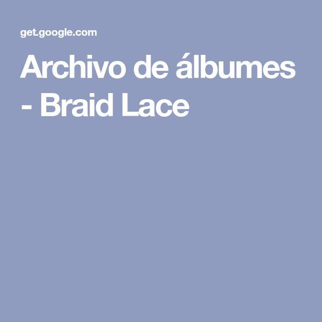 Archivo de álbumes - Braid Lace