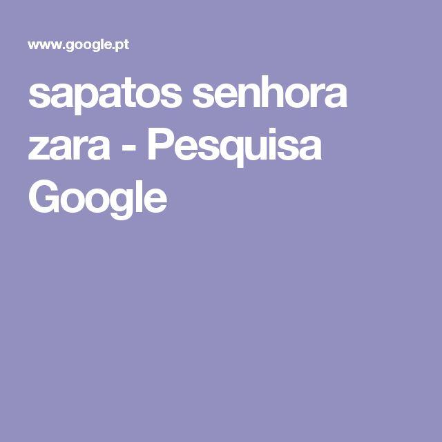 sapatos senhora zara - Pesquisa Google