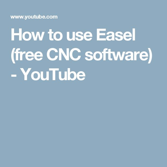 How to use Easel (free CNC software) - YouTube