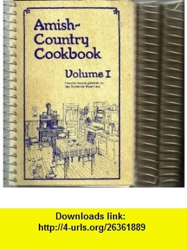 Amish-Country Cookbook (Volumes 1-3) (Volumes 1, 2  3) Bob Miller, Sue Miller ,   ,  , ASIN: B00688FORM , tutorials , pdf , ebook , torrent , downloads , rapidshare , filesonic , hotfile , megaupload , fileserve