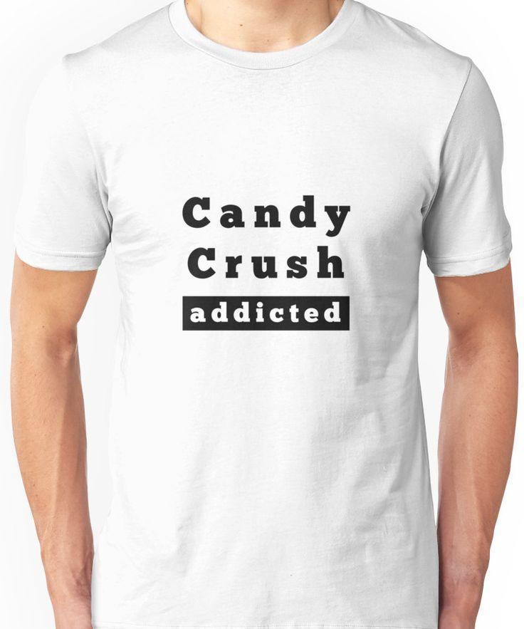 Candy Crush addicted Unisex T-Shirt