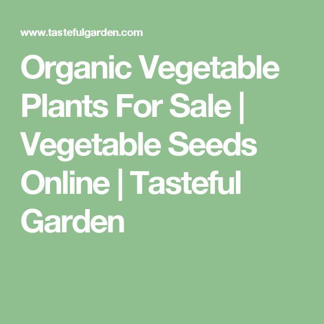 Organic Vegetable Plants For Sale   Vegetable Seeds Online   Tasteful Garden