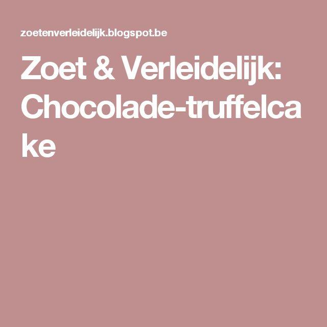 Zoet & Verleidelijk: Chocolade-truffelcake
