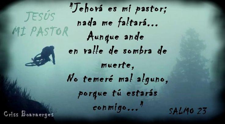 """Jehová es mi pastor; nada me faltará."" Salmo 23:1"