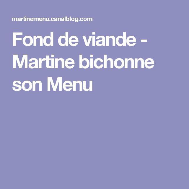 Fond de viande - Martine bichonne son Menu