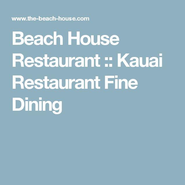 Beach House Restaurant :: Kauai Restaurant Fine Dining