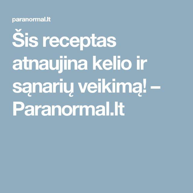 Šis receptas atnaujina kelio ir sąnarių veikimą! – Paranormal.lt