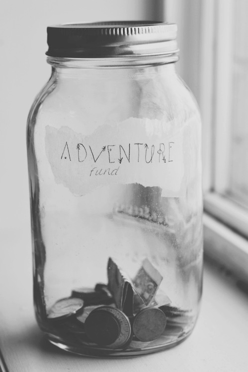 With or without an adventure fund, you should start the journey.