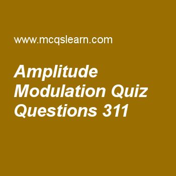 Learn quiz on amplitude modulation, computer networks quiz 311 to practice. Free networking MCQs questions and answers to learn amplitude modulation MCQs with answers. Practice MCQs to test knowledge on amplitude modulation, network protocols, domains, bluetooth lan, transmission media worksheets.  Free amplitude modulation worksheet has multiple choice quiz questions as quadrature amplitude modulation is a combination of, answer key with choices as bpsk and psk, ask and bpsk, ask and psk…