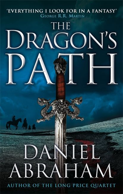 That Dragon's Path by Daniel Abraham. A darker power is rising – an unlikely leader with an ancient ally threatens to unleash again the madness that destroyed the world once already....