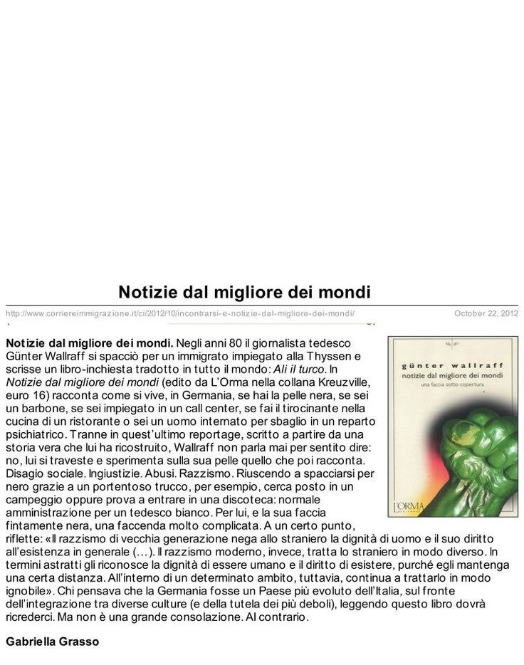 Su «Corriere Immigrazione», recensione di Gabriella Grasso (12.10.12). Qui il link: http://www.corriereimmigrazione.it/ci/2012/10/incontrarsi-e-notizie-dal-migliore-dei-mondi/