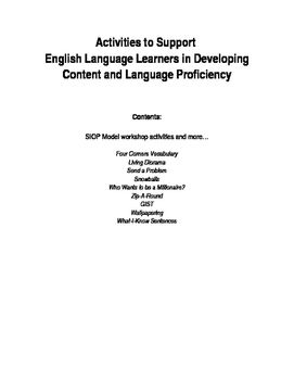 These are activities for English Language Learners for all ages K through 12th grade.  The goal is to develop content and language proficiency.  Activities include:Four Corners VocabularySend a ProblemLiving DioramaSnowballsWho wants to be a Millionaire?Zip-A-RoundGISTWallpaperingWhat-I-Know Sentences