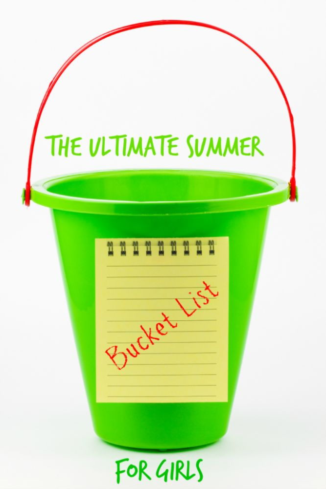 Summer Bucket List for Girls ... pin now use later!! Perfect to keep them busy all summer long.