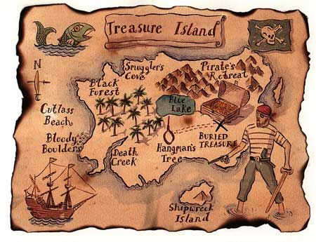 Treasure Island Map.  Treasure Island by Robert Louis Stevenson is one great adventure novel...but the movies have you fooled.  All is not as Disney showed and the truth is near the end!  Good for older children and curious adults.