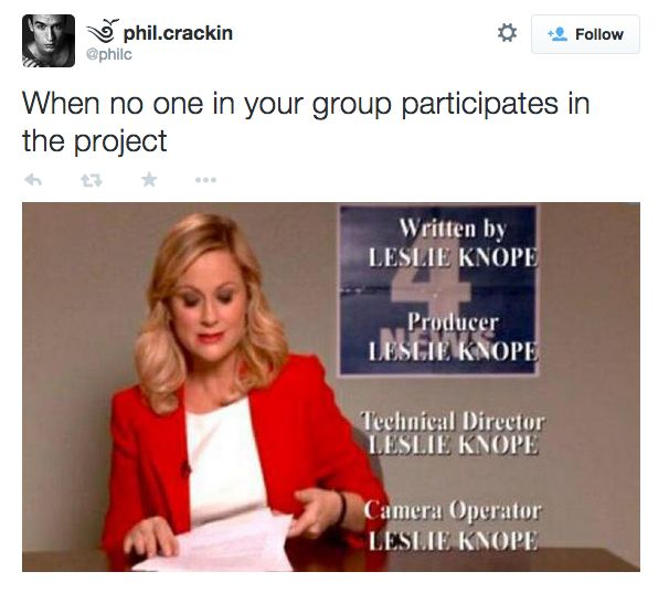 And that your only friend is yourself: | 23 Reasons Why Group Projects Should Be Wiped Off The Face Of The Earth