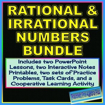 Rational and Irrational Numbers BundleThis bundle includes six products for teaching rational and irrational numbers (the real number system) at a reduced price. Included are: Rational Numbers PowerPoint Lesson. A 20 page PowerPoint lesson that includes vocabulary, examples of writing terminating decimals, repeating decimals, integers, whole numbers and mixed numbers as fractions, writing fractions as decimals, and comparing and ordering rational numbers.