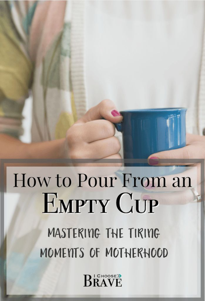 How do you even begin to pour from an empty cup? The one tip you need to master the most tiring moments of motherhood. #parenting #motherhood