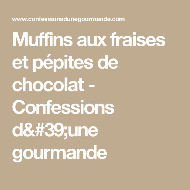 Muffins aux fraises et pépites de chocolat - Confessions d'une gourmande