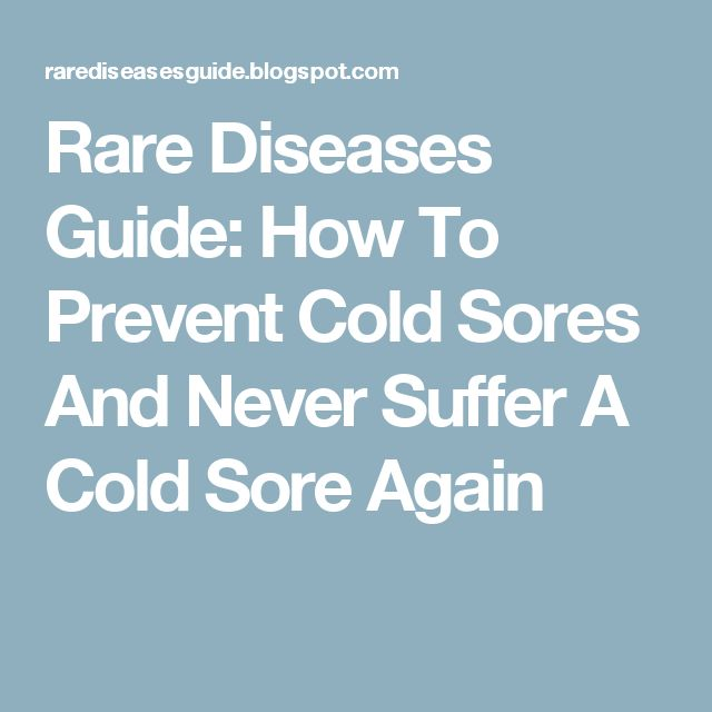 Rare Diseases Guide: How To Prevent Cold Sores And Never Suffer A Cold Sore Again