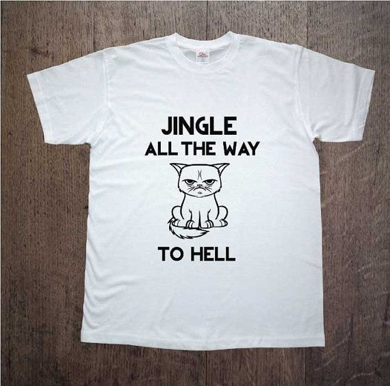 Christmas shirt! Jingle all the way to hell! Grumpy cat! Mens clothing! Christmas gift