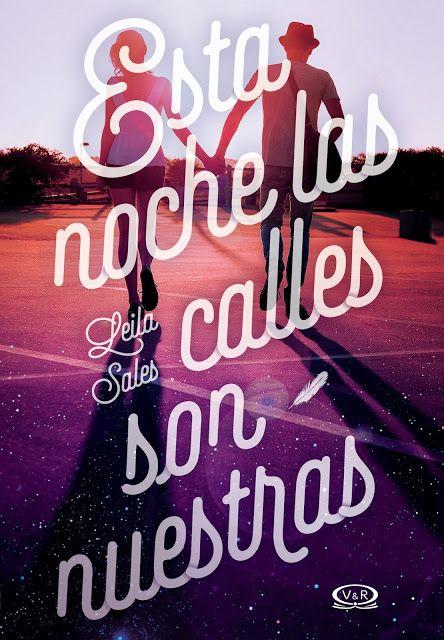 Próximamente: Esta noche las calles son nuestras - Leila Sales | Sueños y Palabras: Tu fuente de información sobre literatura juvenil en español