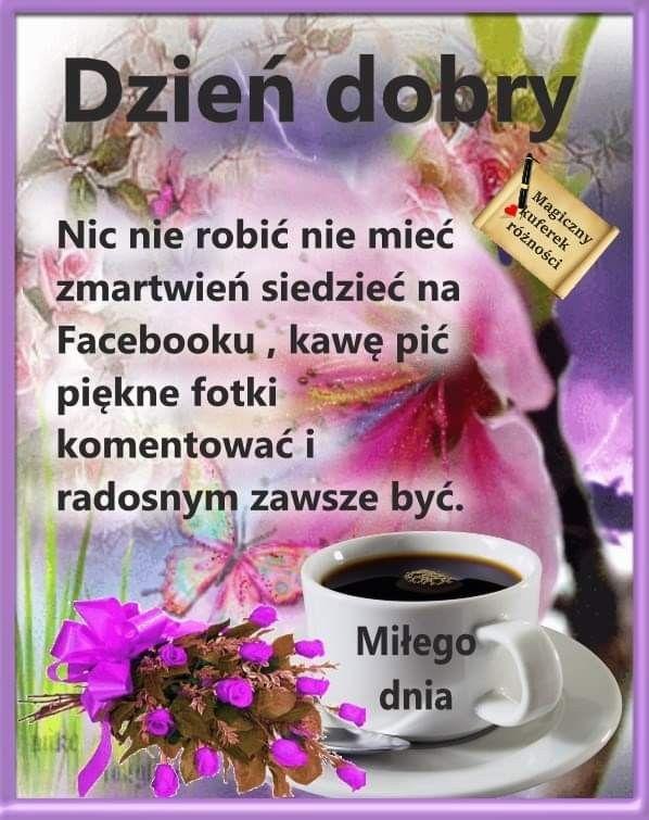 Pin By Elzbieta Szymanska On Dzien Dobry Facebook