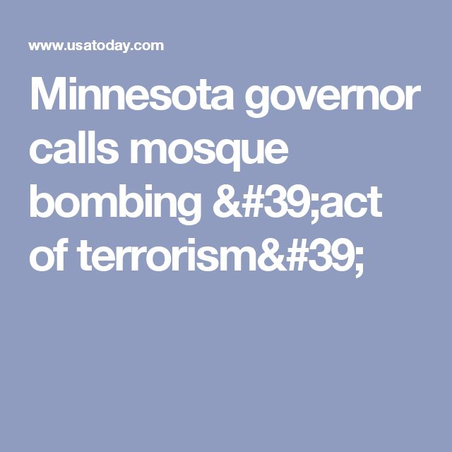 Minnesota governor calls mosque bombing 'act of terrorism'
