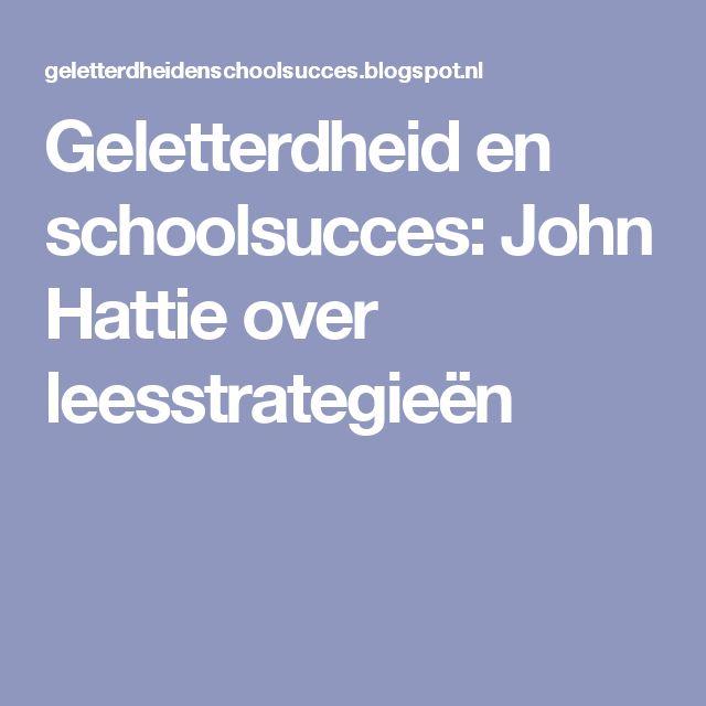 Geletterdheid en schoolsucces: John Hattie over leesstrategieën