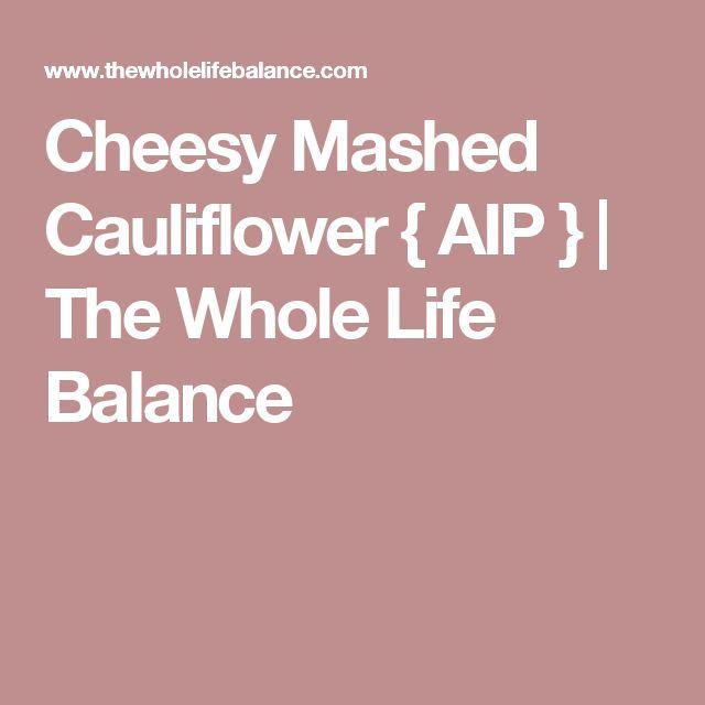 Cheesy Mashed Cauliflower { AIP } | The Whole Life Balance
