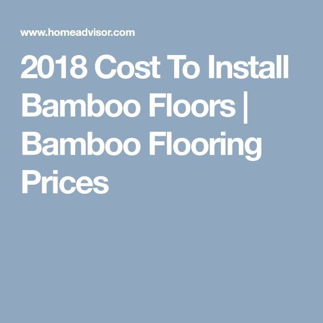 2018 Cost To Install Bamboo Floors | Bamboo Flooring Prices