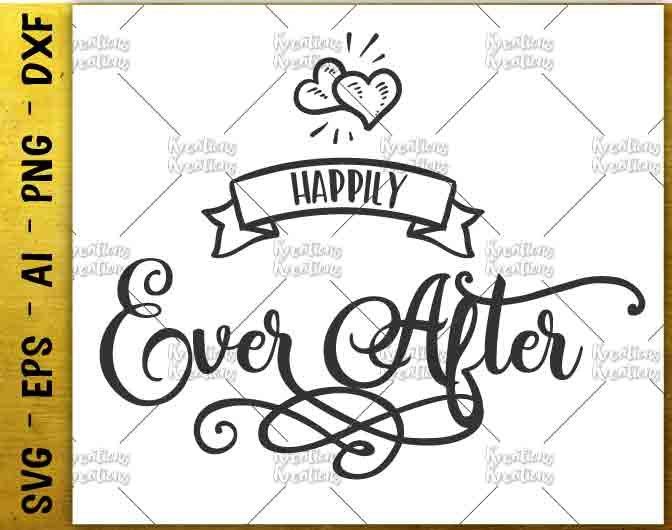 happily ever after SVG fairytale svg wedding just marriedcut cuttable cutting files Cricut Silhouette Instant Download vector SVG eps dxf by KreationsKreations on Etsy