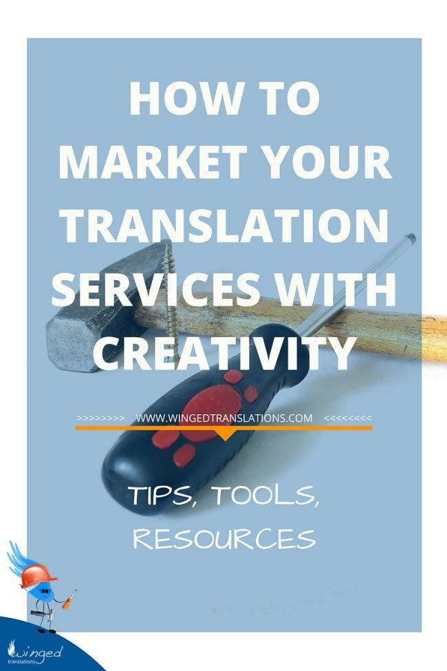 How to Market Your Translation Services With Creativity - Tips, Tools, Resources | creativity | creative marketing | visual marketing | marketing