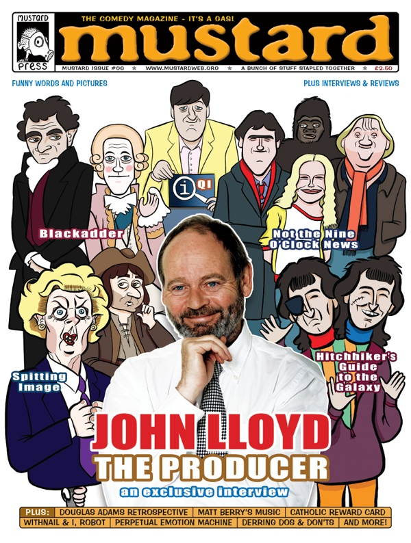 John Lloyd cover of Mustard comedy mag issue #06, featuring Blackadder, QI, Not the Nine O'Clock News, Spitting Image and Hitchhikers Guide to the Galaxy. [Design © Alex Musson. Illustrations © Andrew Waugh] www.mustardweb.org