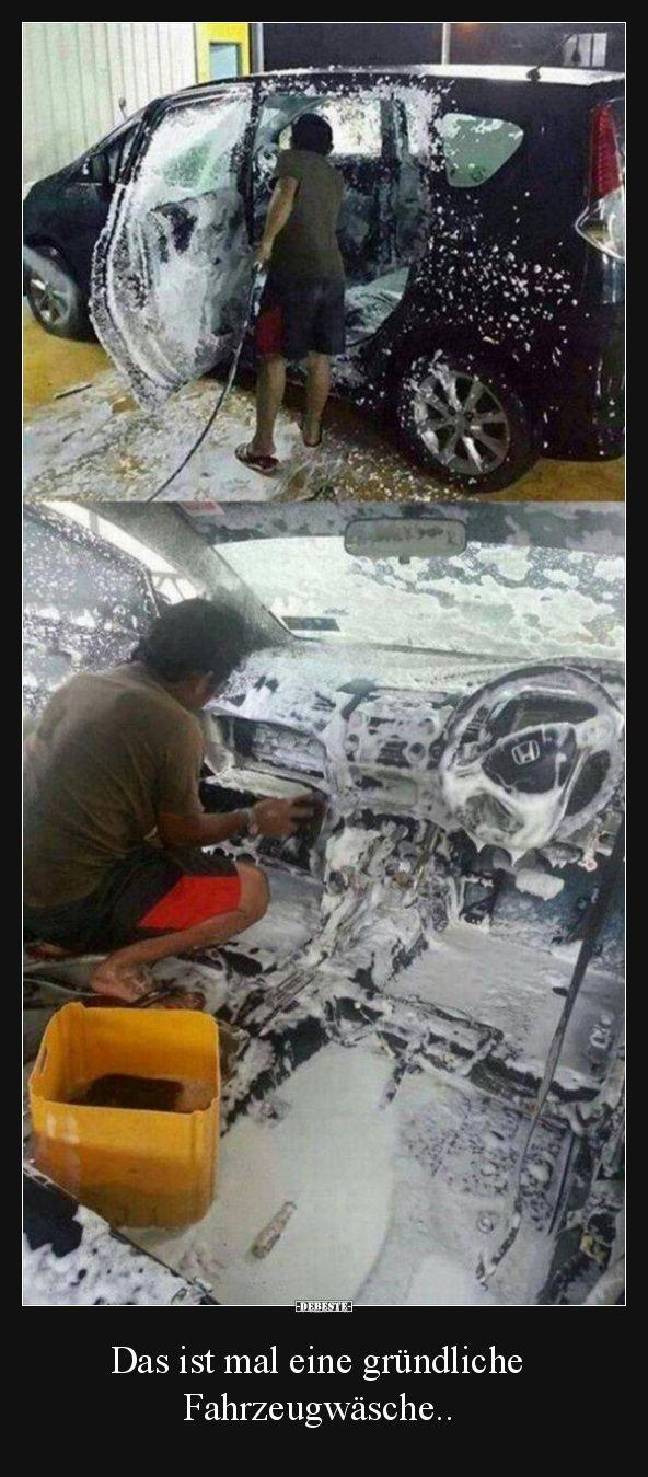Das ist mal eine gründliche Fahrzeugwäsche.. | Lustige ...