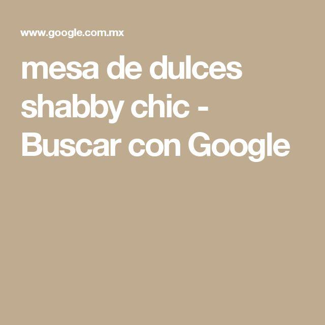 mesa de dulces shabby chic - Buscar con Google