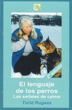 el lenguaje de los perros: las señales de calma-turid rugaas-9788493323257
