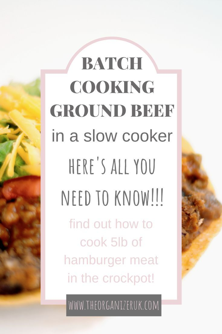 How To Cook 6lb Of Ground Beef In The Slow Cooker Cooking With Ground Beef Batch Cooking Beef