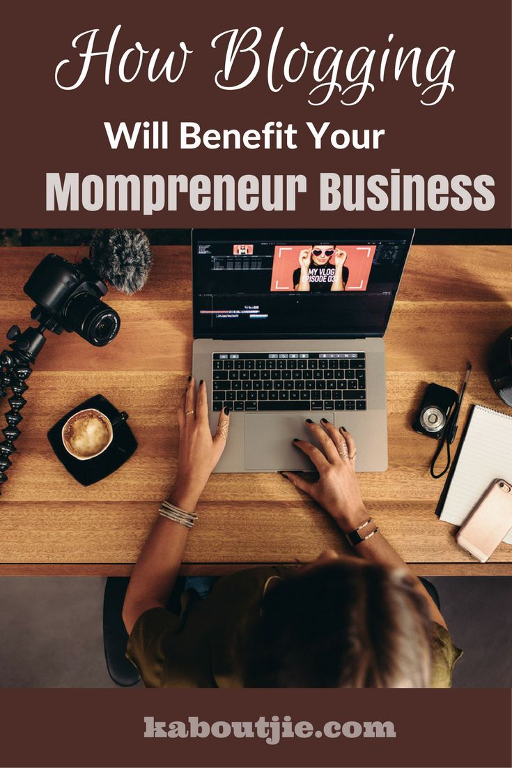 How Blogging Will Benefit Your Mompreneur Business!    #blogging #mompreneur #mompreneurlife #mompreneurship #blogger #mommyblogger #momblogger #momblog #blogger #bloggerstyle