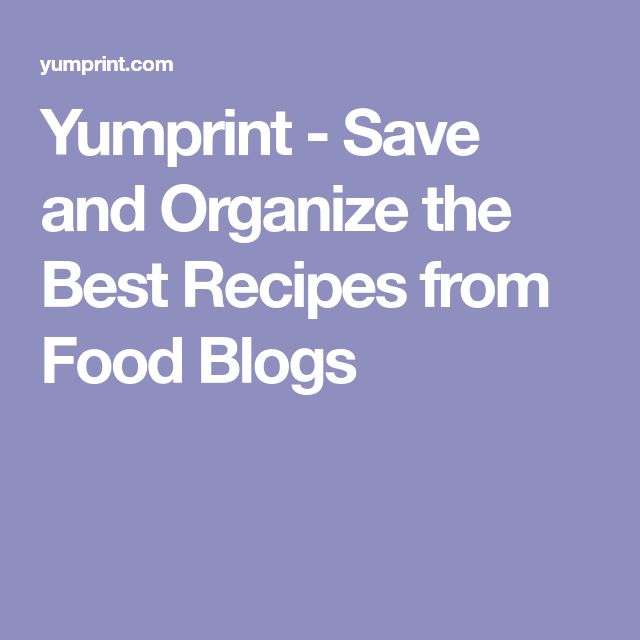 Yumprint - Save and Organize the Best Recipes from Food Blogs