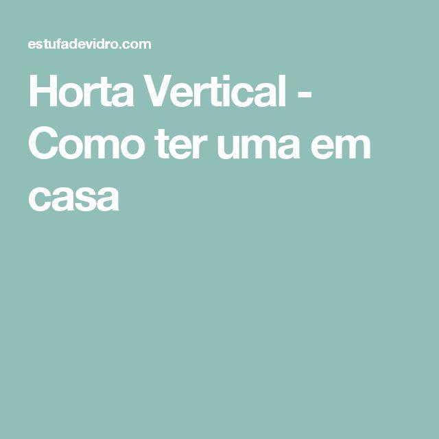 Horta Vertical - Como ter uma em casa