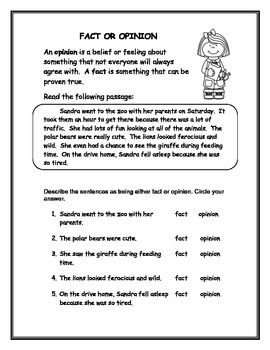 Fact or Opinion Worksheets   1. Short reading passage and 5 identify the facts/ opinions 2. Fact/opinion selection worksheet - 10 items 3. Short passage on Stubby, the Canine Hero of WWIPart I and II with 4 fact/ opinion items 4. Cut and paste activity  Great graphic from whimsyclips.com
