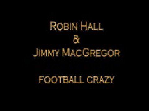 Football Crazy - Robin Hall & Jimmy Macgregor