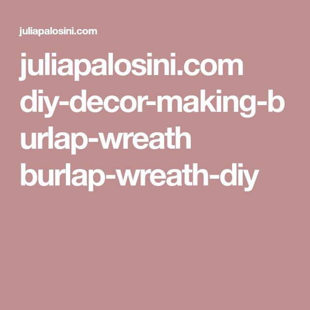 juliapalosini.com diy-decor-making-burlap-wreath burlap-wreath-diy