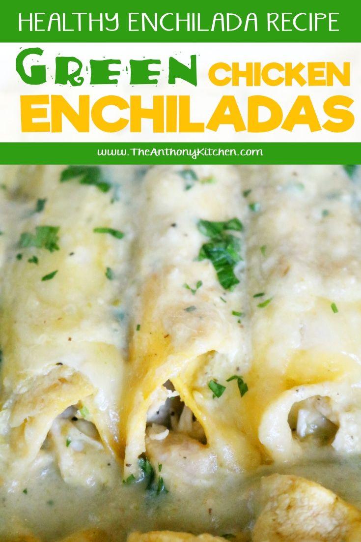 Chicken Enchiladas Verde With Cheese The Anthony Kitchen Recipe Chicken Enchiladas Verde Enchiladas Verdes Recipe Recipes