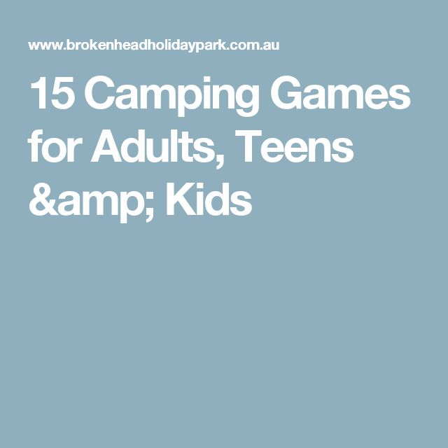 15 Camping Games For Adults Teens Kids