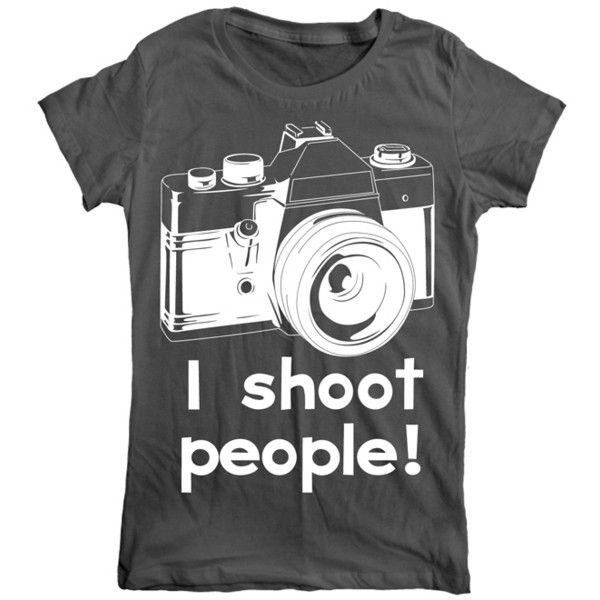 Goodie Two Sleeves Womens I Shoot People T Shirt ($30) ❤ liked on Polyvore