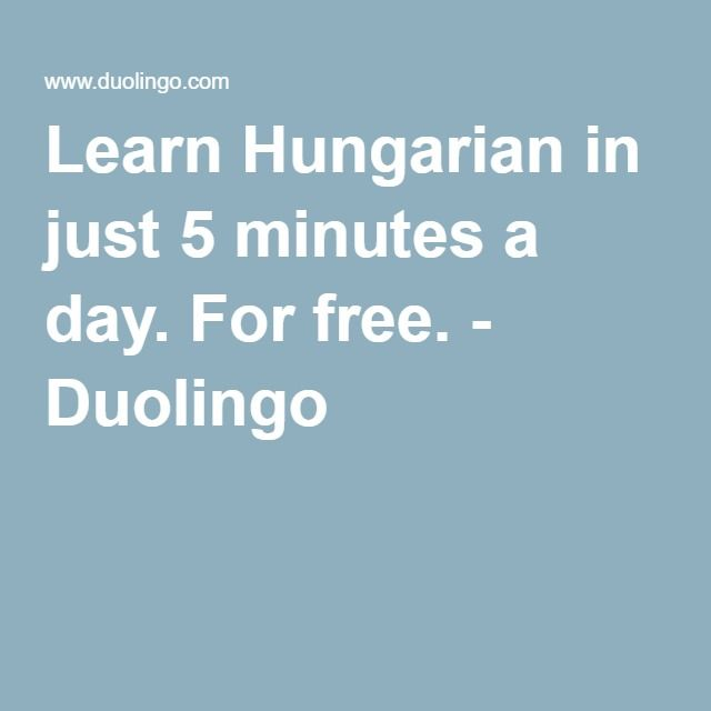 Learn Hungarian in just 5 minutes a day. For free. - Duolingo